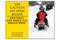 Horizontal Poster of Snowmobilers and text 'Use Caution on Open Roads. Keep Right. Ride Single File. Reduce Speed.'