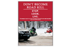 Vertical Poster of Snowmobilers and text 'Don't Become Road Kill. Stop. Look. Live.'