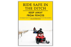 Vertical Poster of Snowmobilers and text 'Ride Safe in the Ditch. Keep Away From Fences.'