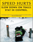 Vertical Poster of Snowmobilers and text 'Speed Hurts. Slow Down On Trails. Stay In Control'