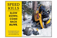 Horizontal Poster of Snowmobilers and text 'Speed Kills. Slow Down. Come Back Alive'